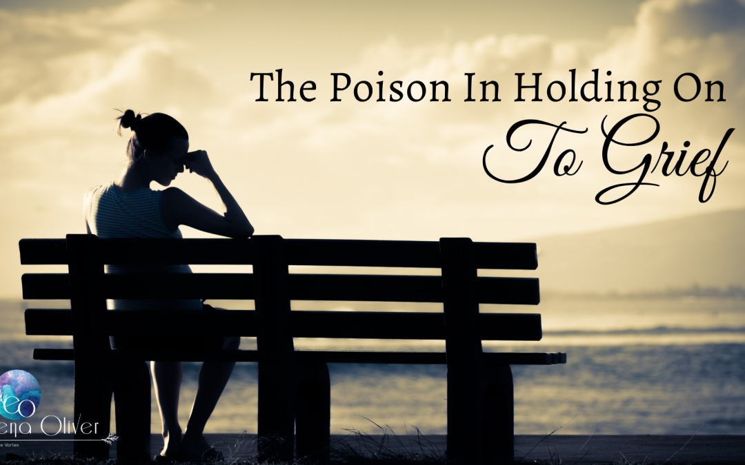 The Poison In Holding On To Grief