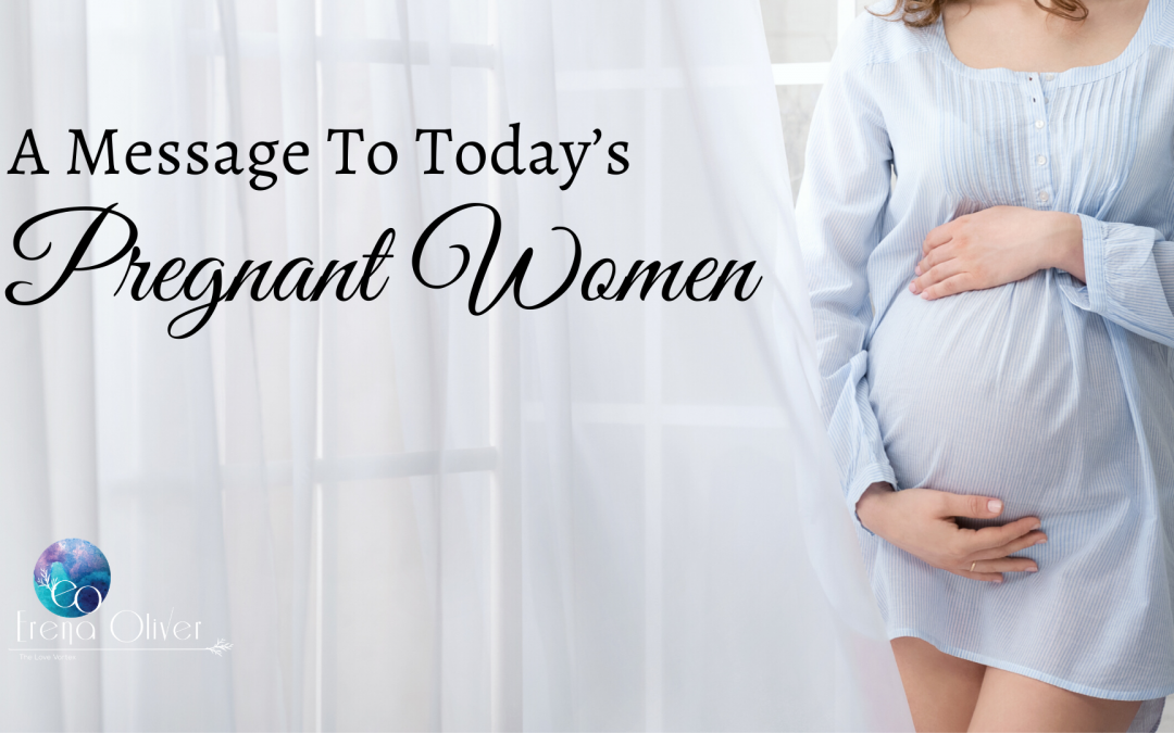 A Message To Today's Pregnant Women