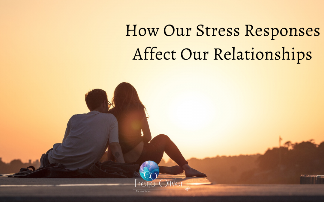 How Our Stress Responses Affect Our Relationships