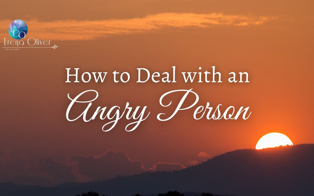 How to Deal with an Angry Person