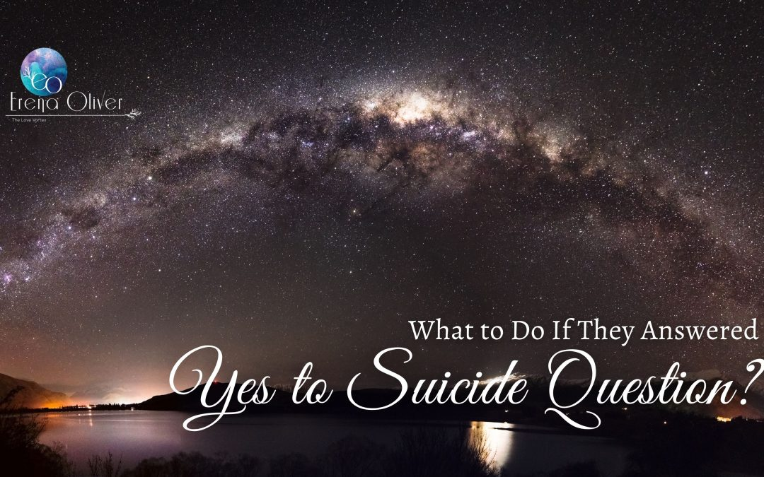 What to Do If They Answered Yes to Suicide Question?