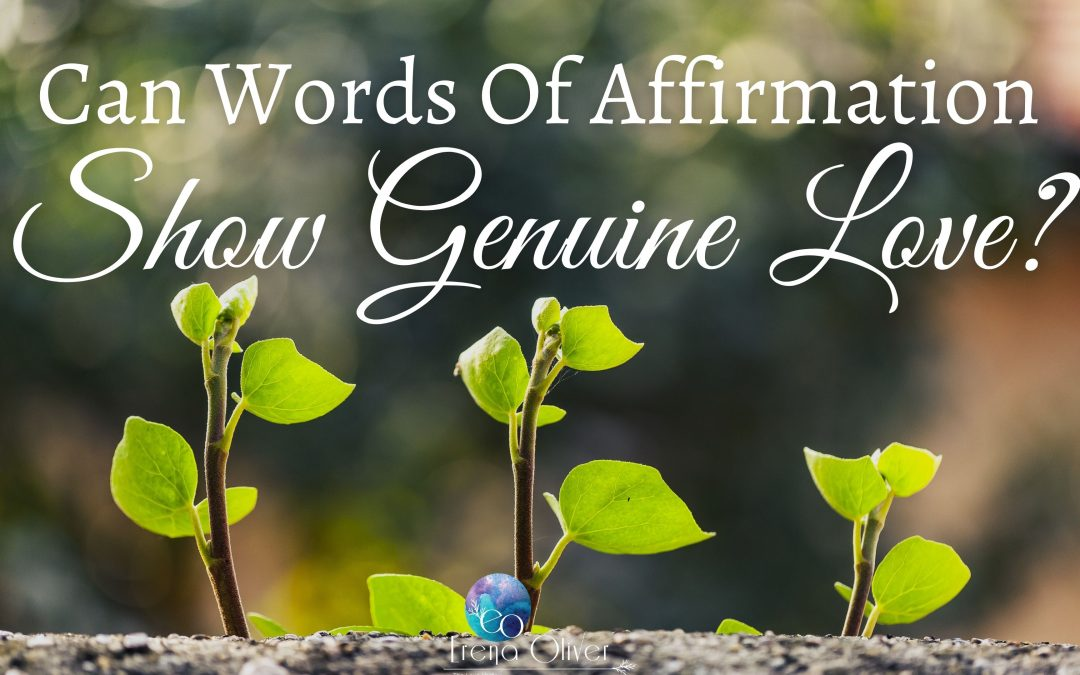 Can Words Of Affirmation Show Genuine Love